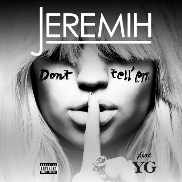 Don't Tell 'Em (feat. YG), Jeremih